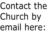 Contact the  Church by  email here: